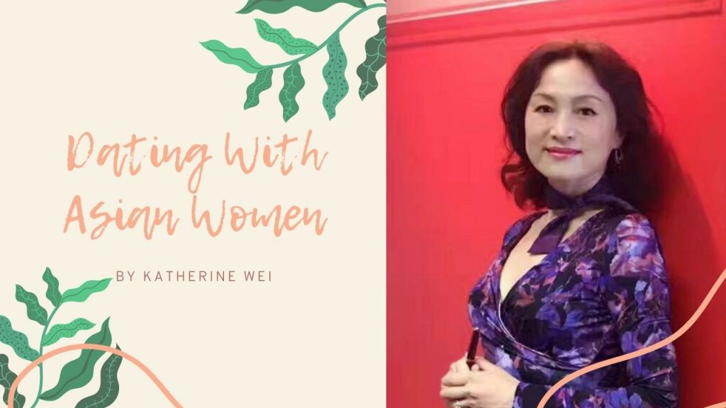 Dating With Asian Women – By Katherine Wei