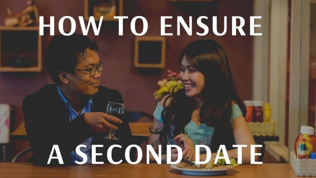 How To Ensure A Second Date
