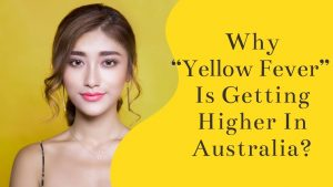 """Why """"Yellow Fever"""" is getting higher in Australia?"""