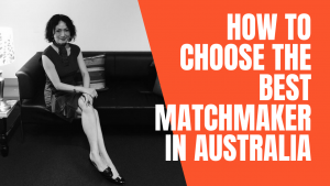 How To Choose The Best Matchmaker In Australia