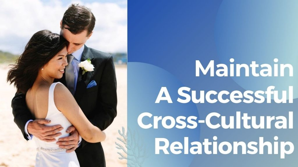Maintain A Successful Cross-Cultural Relationship