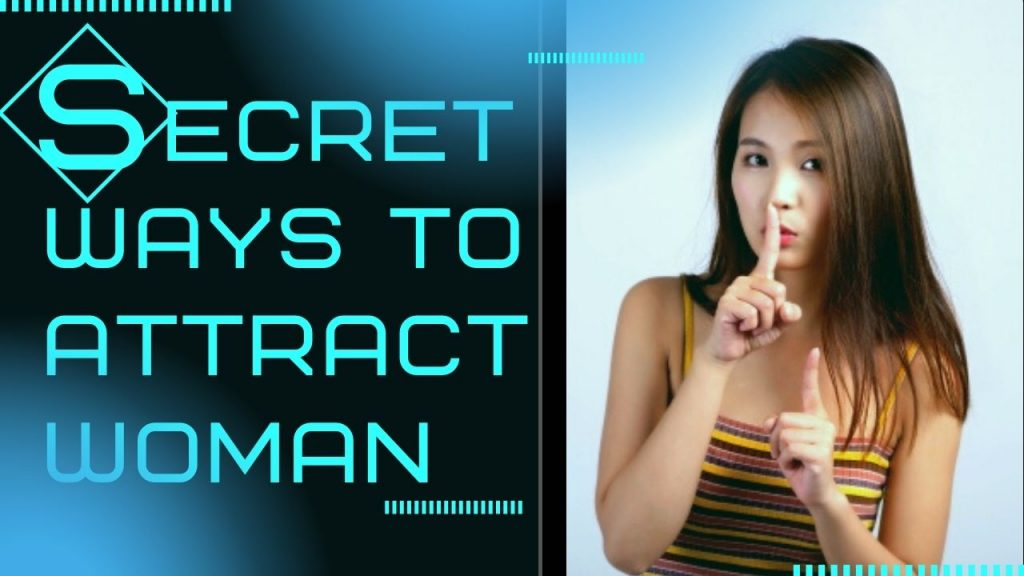 Secret Ways to Attract Woman