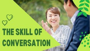 The Skill Of Conversation