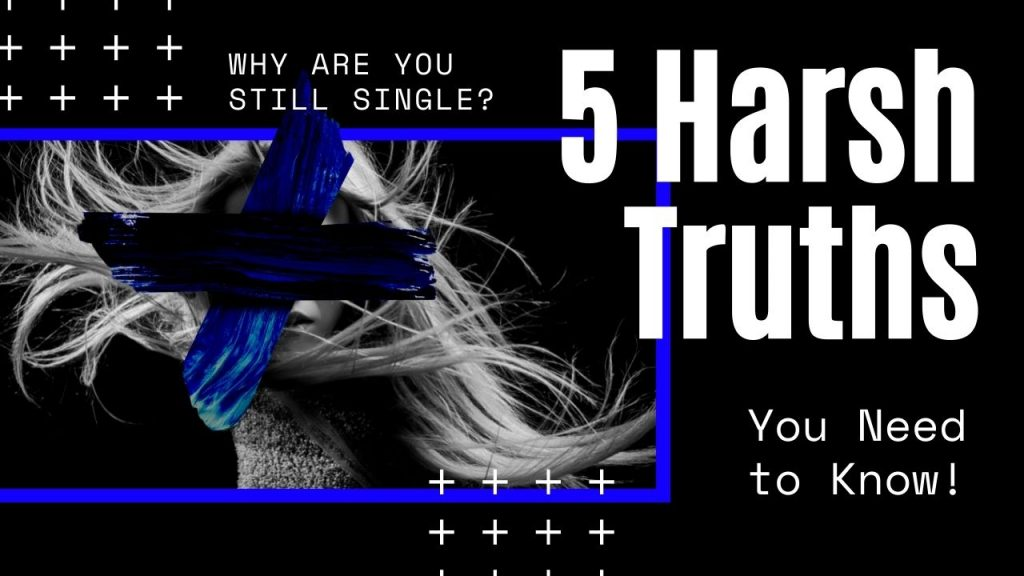 Why are You Still Single? 5 Harsh Truths You Need to Know!